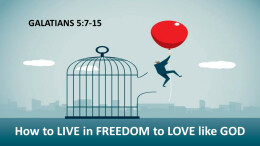 How to LIVE in FREEDOM to LOVE like GOD