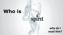 Who is the Holy Spirit and Why do I need Him?