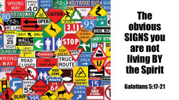Obvious Signs you are NOT living by the SPIRIT