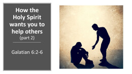 How the Holy Spirit wants you to help others (part 2)