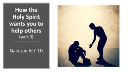 How the Holy Spirit wants you to help others part 3