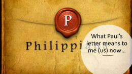 What Paul's Letter to Philippi means to me (us) now