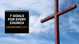 7 Goals for Every Church